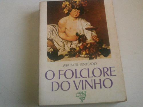 o folclore do vinho - whitaker penteado