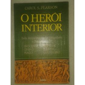 O Herói Interior - Carol Pearson