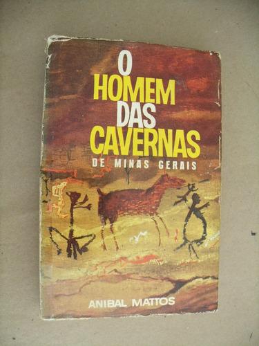 o homem das cavernas de minas gerais anibal mattos - empório