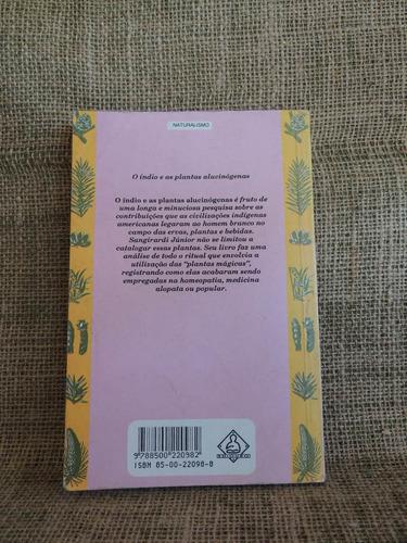 o índio e as plantas sangirardi jr 1989 ediouro homeopatia