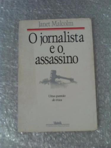 o jornalista e o assassino - janet malcolm