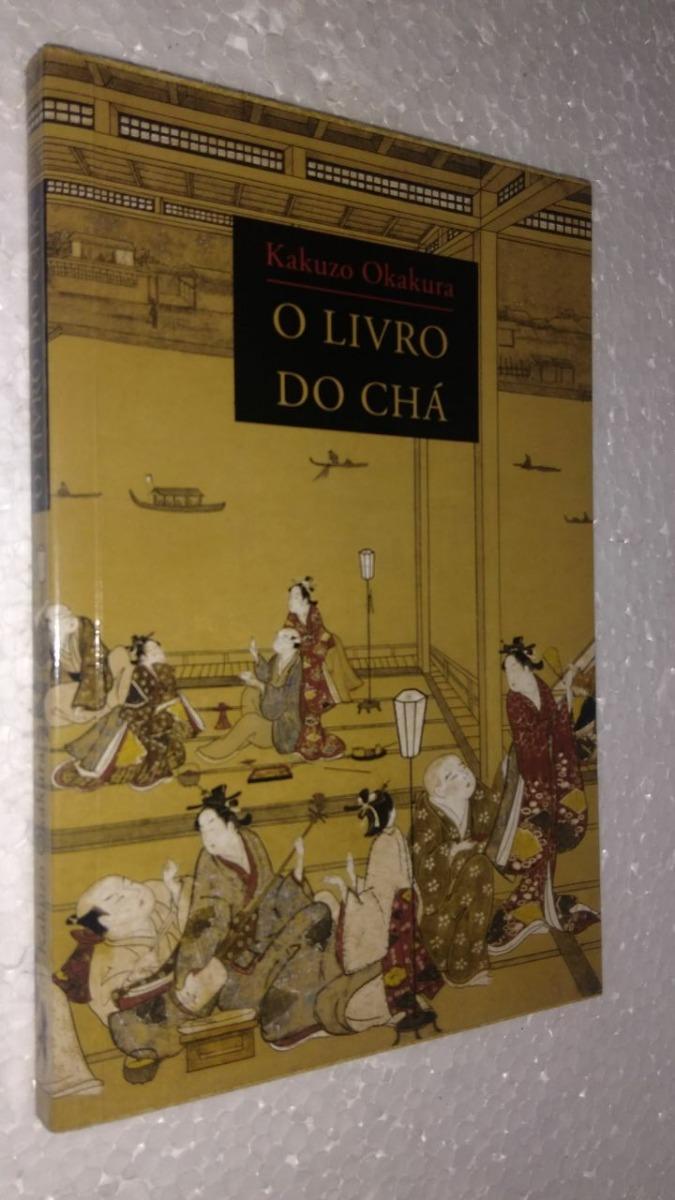 530b5cbd4 O Livro Do Chá - Kakuzo Okakura