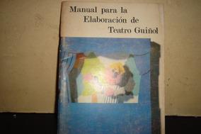 O Manual Para La Elaboración De Teatro Guiñol