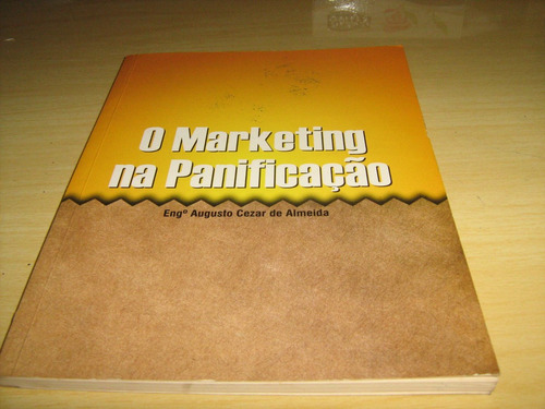 o marketing na panificação - augusto cezar de almeida