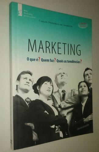 o marketing que é? quem faz? quais as tendências? (novo)