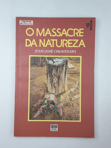 o massacre da natureza julio jose chiavenato