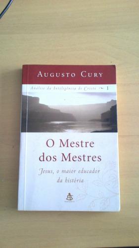 o mestre dos mestres - augusto cury