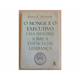 O Monge E O Executivo - James C. Hunter - Liderança