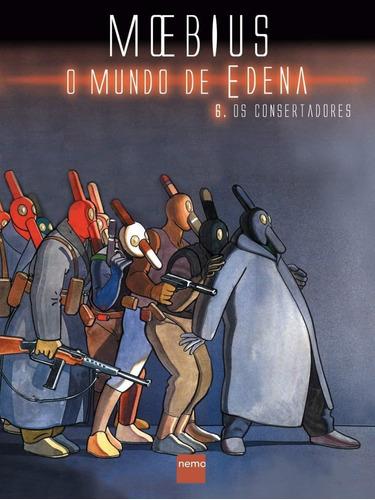 o mundo de edena vol.6 - os consertadores - hq - moebius