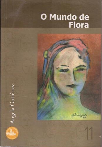 o mundo de flora - angela gutiérrez