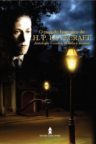 o mundo fantástico de h.p. lovecraft - contos, poesias e en