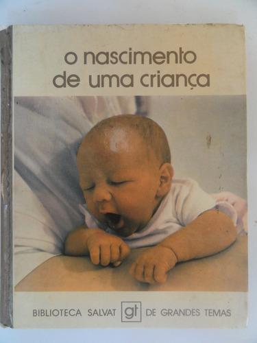 o nascimento de uma criança - biblioteca salvat grandes tema