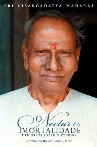 o néctar da imortalidade - nisargadatta maharaj