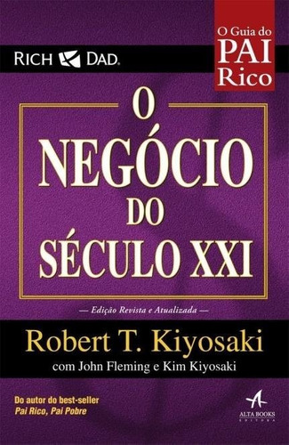 o negocio do seculo xxi robert t kiyosaki