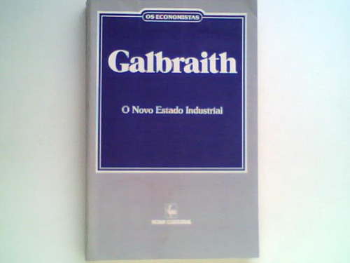 o novo estado industrial - john k. galbraith