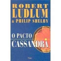 o pacto cassandra - robert ludlum / livro novo