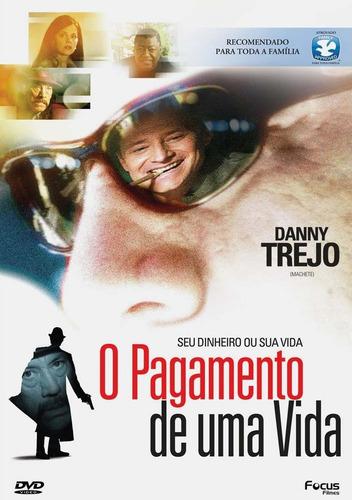 o pagamento de uma vida - dvd - danny trejo - gary ray moore