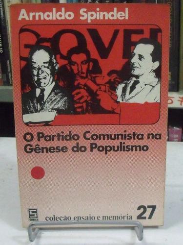 o partido comunista na gênese do populismo - arnaldo spindel