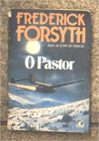 o pastor - frederick forsyth - autor de o dia do chacal