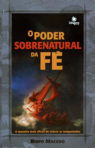 o poder sobrenatural da fé livro