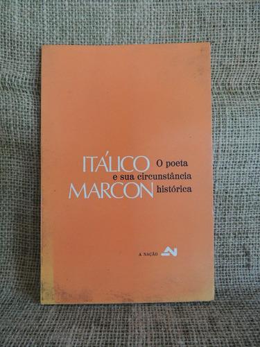 o poeta e sua circunstância histórica itálico marcon 1975