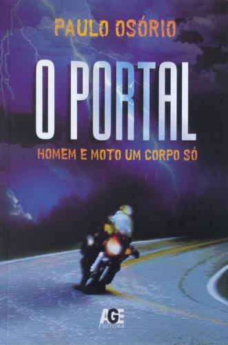 o portal: homem e moto um corpo só  - paulo osório