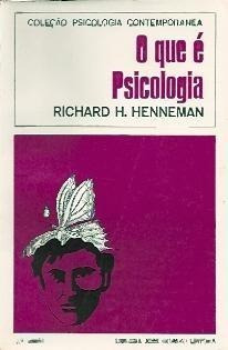 o que e psicologia - richard h. henneman