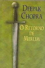 o retorno de merlim - deepak chopra