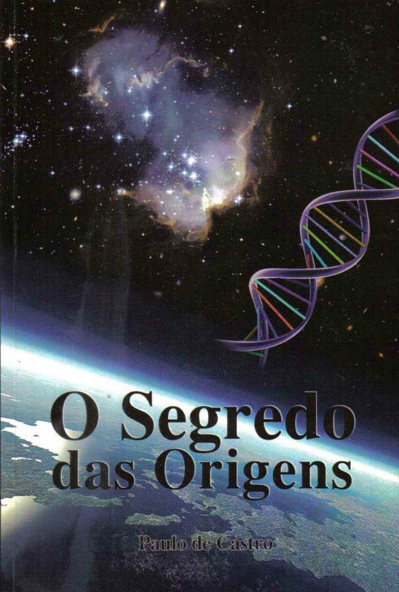 O Segredo Das Origens (esoterismo/ocultismo/espiritualismo)