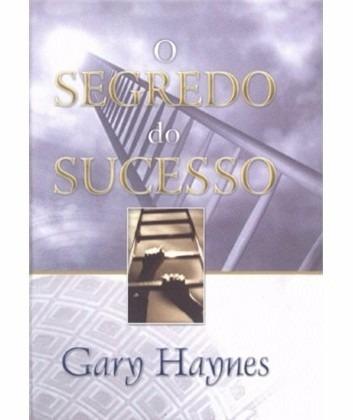 o segredo do sucesso - garry haynes