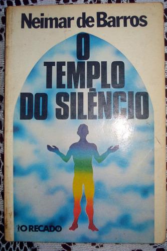 o templo do silencio - neimar de barros