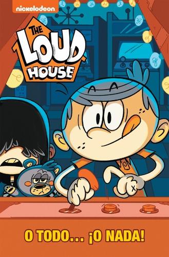 o todo ... ¡ o nada ! ( the loud house 6 ) - nickelodeon