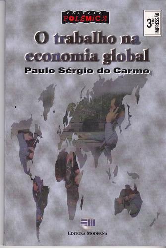 o trabalho na economia global - paulo sérgio do carmo