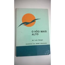 O Vôo Mais Alto   ***  Luiz Sérgio