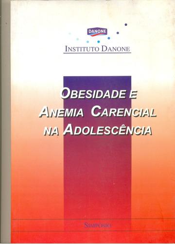 obesidade e anemia carencial na adolescência - danone