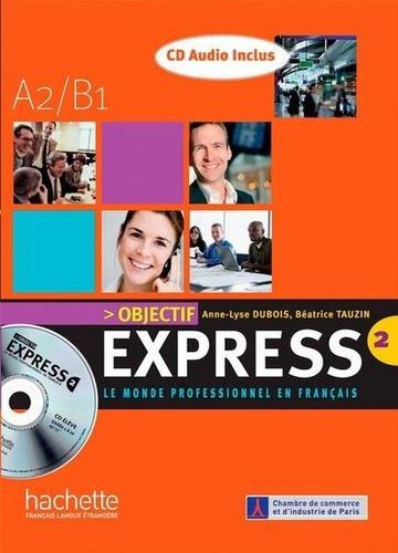 objectif express 2 - livre de l'élève avec cd audio