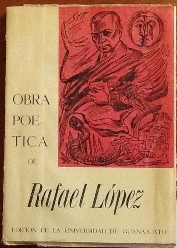 obra poética de rafael lópez ed. al cuidado de alfonso reyes