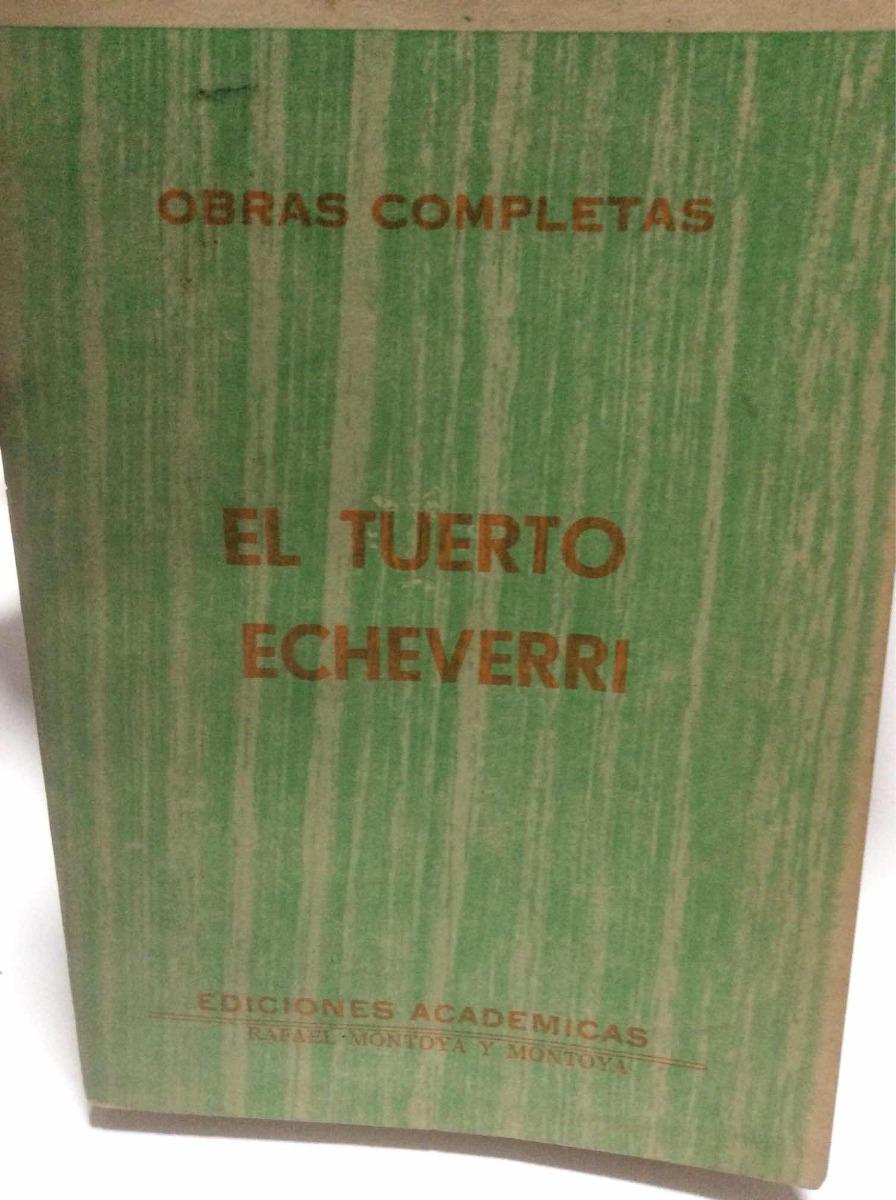 Obras Completas De El Tuerto Echeverri Rafael Montoya Y Mont - $ 18.590 en Mercado Libre