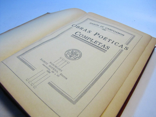 obras poeticas completas,  ramon de campoamor  1930
