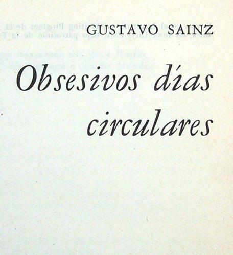 obsesivos días circulares gustavo sainz novela
