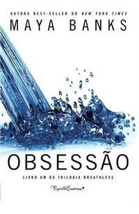 obsessão - livro um da trilogia breathle maya banks
