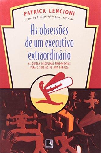 obsessoes de um executivo extraordinario as de lencioni patr