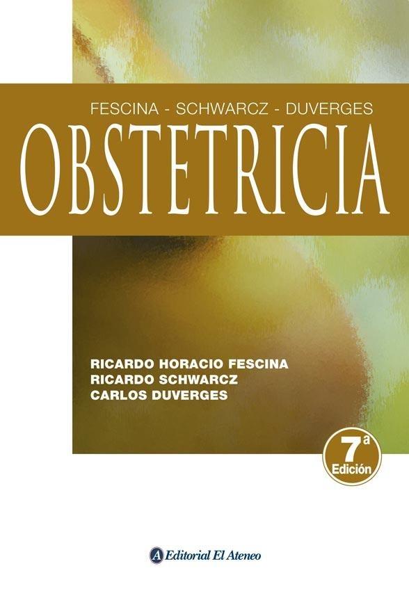 Obstetricia - 7ma Edicion - Deverges / Fescina / Schwarcz