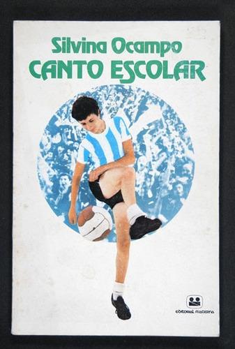 ocampo, silvina - canto escolar - buenos aires, 1979 - 1ª ed