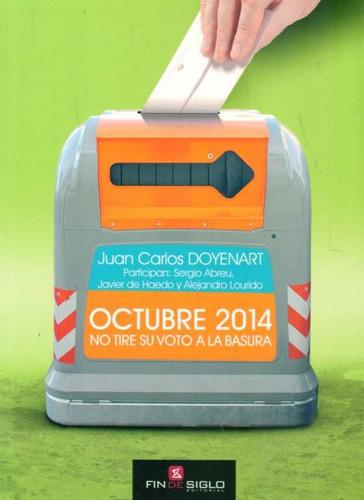 octubre 2014 -  no tire su voto a la basura  - doyenart, j.c