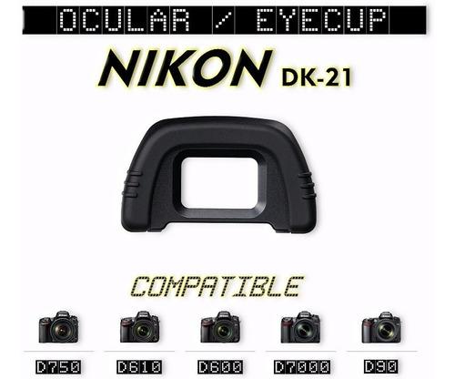ocular / eyecup nikon dk21 - d90 d750 d600 d7000 d610