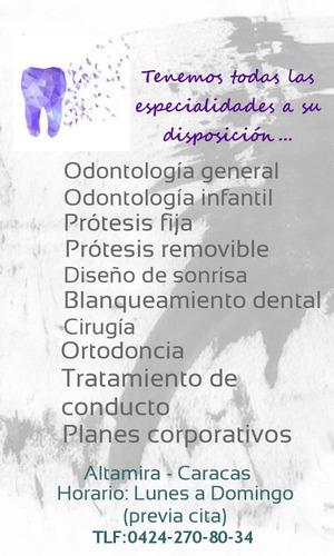 odontología general, prótesis fijas y removibles.