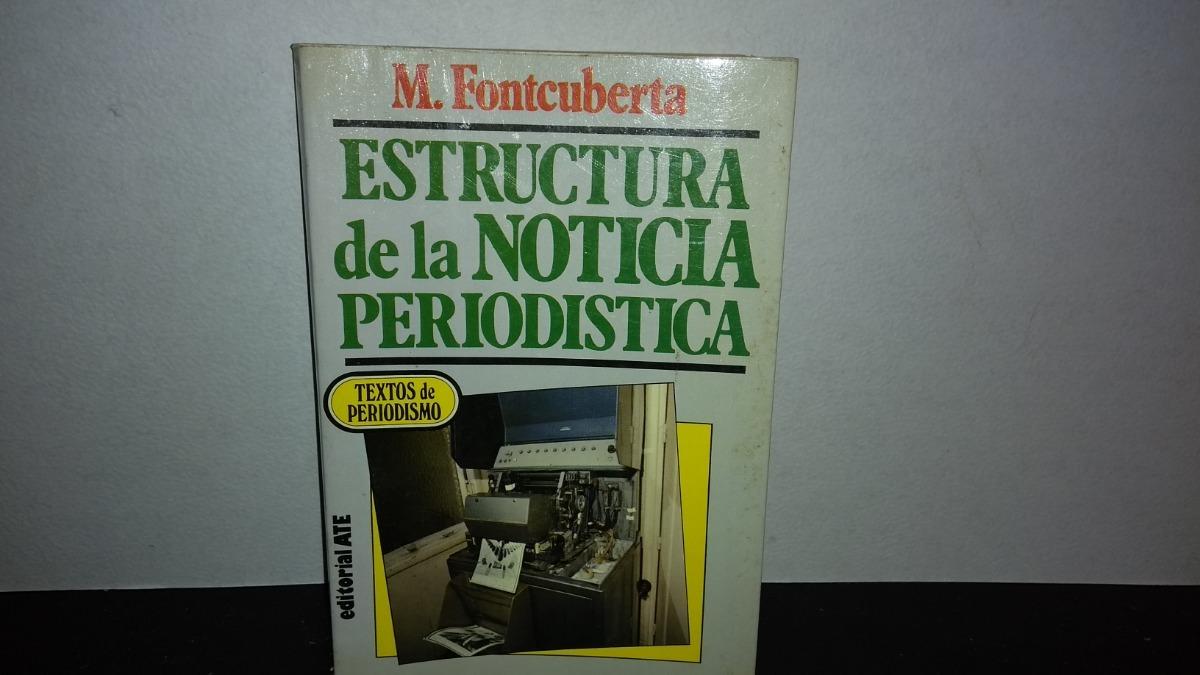 Of12 Estructura De La Noticia Periodística M Fontcuberta 409 00
