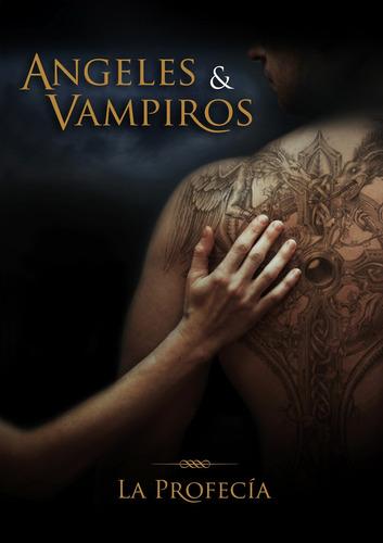oferta libro angeles y vampiros la profecia saga vacaciones