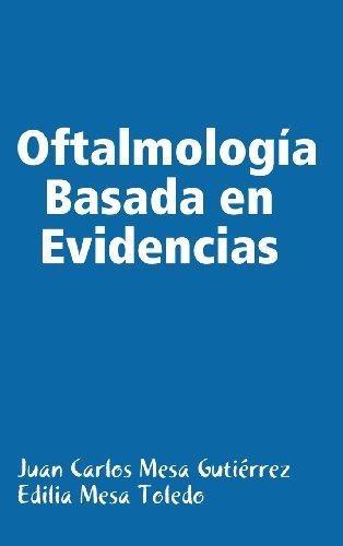 oftalmologia basada en evidencias : edilia mesa toledo